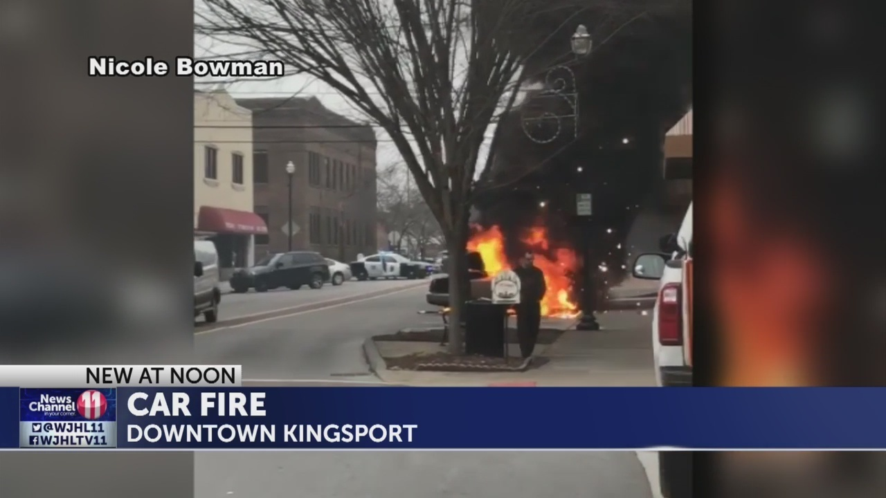 viewers capture video of car fire in downtown kingsport
